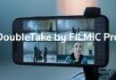 Filmic เปิดตัวแอปฯ ใหม่ DoubleTake ให้กล้องหลายตัวใน iPhone ถ่ายวิดีโอได้พร้อมกัน