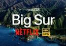 Netflix 4K HDR จะสตรีมจากคอมพิวเตอร์ Mac ได้หลังจากอัปเดต macOS Big Sur แล้ว