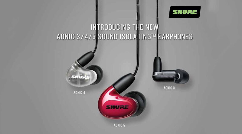Shure Aonic 3, 4, 5 launch in thailand