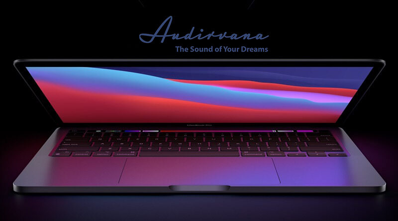Audirvana is ready support Apple Silicon Mac