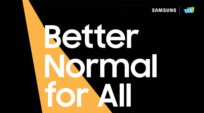 Samsung visionary Better Normal for All at CES2021